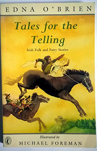 Tales for the Telling: Irish Folk and Fairy Stories (Puffin Books) (0140347003) by Edna O'Brien