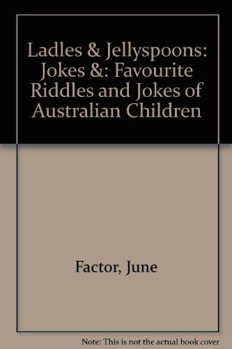 9780140347715: Ladles & Jellyspoons: Jokes &: Favourite Riddles and Jokes of Australian Children