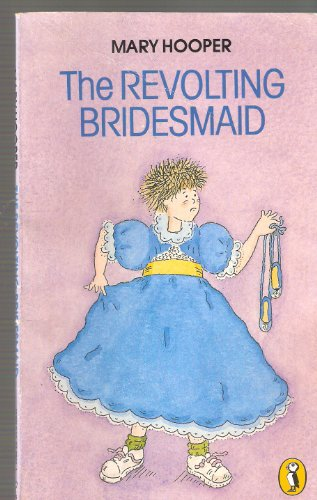 The Revolting Bridesmaid (Puffin Books): Hooper, Mary