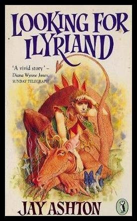 Looking for Ilyriand (Puffin Books): Ashton, Jay