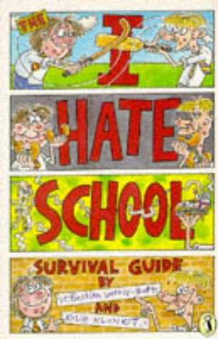 9780140348316: The I-Hate School Survival Guide: An A-Z of School Life