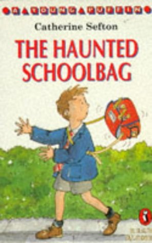 The Haunted Schoolbag (Young Puffin Read Alone): Catherine Sefton