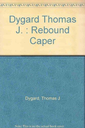 Rebound Caper: Thomas J. Dygard