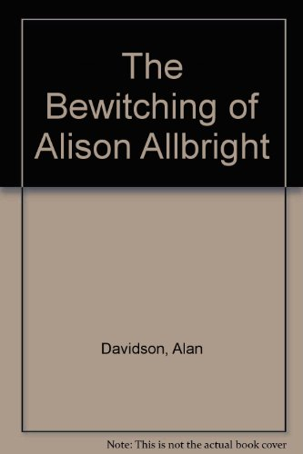 9780140349436: Davidson Alan : Bewitching of Alison Allbright