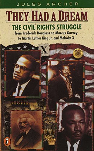 9780140349542: They Had a Dream: The Civil Rights Struggle from Frederick Douglass to Marcus Garvey to Martin Luther King And Malcolm X: Civil Rights Struggle from ... King, Jr.and Malcolm X (Epoch biographies)