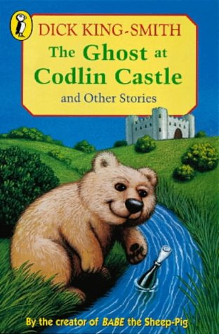 9780140349627: The Ghost at Codlin Castle and Other Stories: Baldiilocks and the Six Bears; the Alien at 7B; The Adorable Snowman; The Message: The Ghost at Codlin ... the Message; Who Killed Percy Fussell?