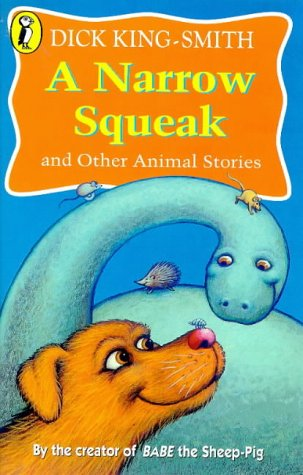 9780140349634: A Narrow Squeak and Other Animal Stories (Young Puffin Read Aloud S.)