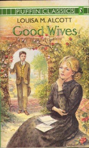 Good Wives (Puffin Classics): Louisa M. Alcott