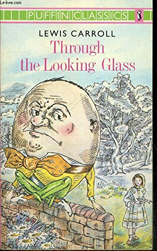 Through the Looking Glass: And What Alice Found There (Puffin Classics)