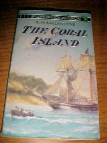 The Coral Island (Puffin Classics): Ballantyne, R. M.