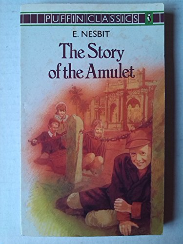 9780140350630: The Story of the Amulet: Complete and Unabridged (Puffin Classics)