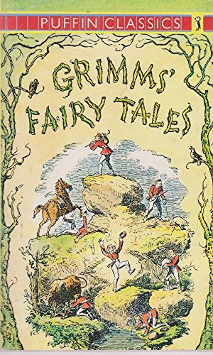 Grimm's Fairy Tales (Puffin Classics) (0140350705) by Grimm, Jacob; Brothers Grimm