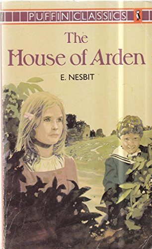 The House of Arden: A Story For: Nesbit, E.