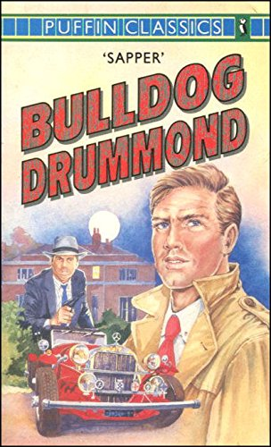 Bulldog Drummond (Puffin Classics): Sapper