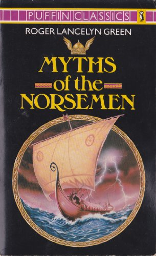 9780140350982: Myths of the Norsemen: Retold From the Old Norse Poems and Tales (Puffin Classics)