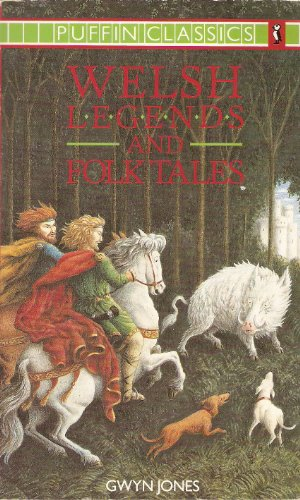 9780140351262: Welsh Legends And Folk Tales (Puffin Classics)