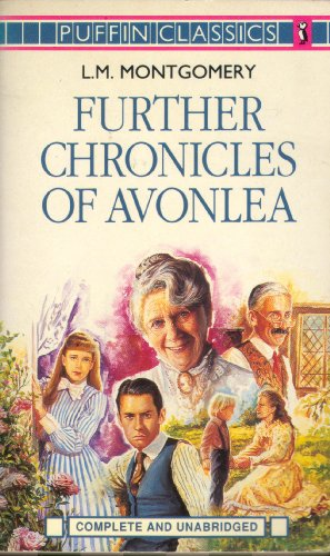Further Chronicles of Avonlea (Puffin Classics): L.M. Montgomery