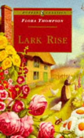 9780140351613: Lark Rise to Candleford (Puffin Classics)