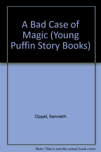 9780140360691: A Bad Case of Magic (Young Puffin Story Books S.)