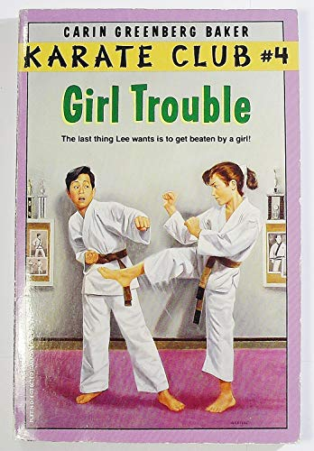 Girl Trouble (Karate Club): Baker, Carin Greenberg