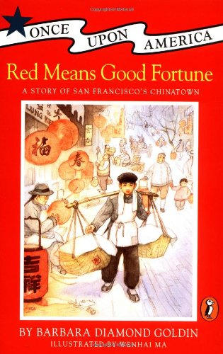 9780140360820: Red Means Good Fortune: A Story of San Francisco's Chinatown (Once Upon America)
