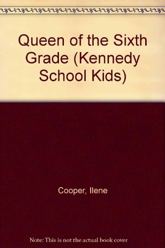 9780140360981: The Queen of the Sixth Grade (Kennedy School Kids)