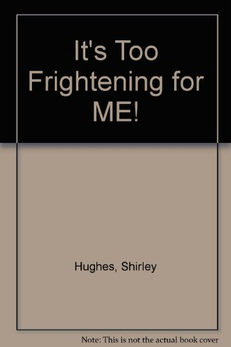 9780140361599: It's Too Frightening for ME!