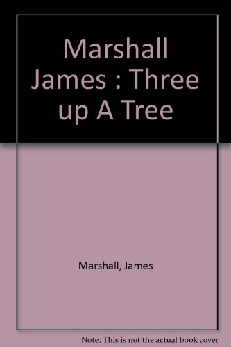 Three up a Tree (Easy-to-Read, Puffin) (0140362169) by Marshall, James