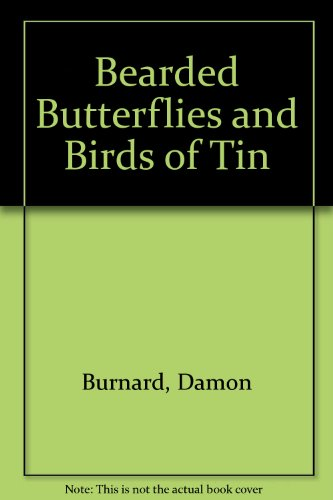 9780140362558: Bearded Butterflies and Birds of Tin