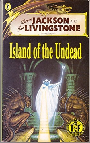Island of the Undead (Fighting Fantasy Gamebooks) (9780140362572) by Steve Jackson; Ian Livingstone; Ian Livingston