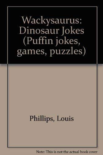 9780140362633: Wackysaurus: Dinosaur Jokes (Puffin jokes, games, puzzles)