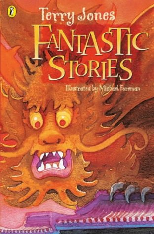 Fantastic Stories (9780140362794) by Michael Foreman; Terry Jones