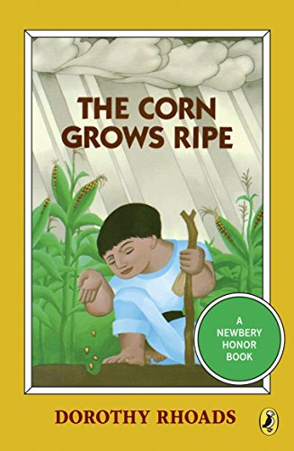 9780140363135: The Corn Grows Ripe (Puffin Newbery Library)
