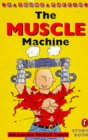 9780140363159: The Muscle Machine (Young Puffin Story Books)