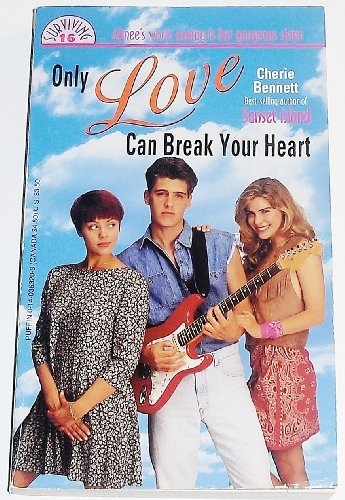 9780140363203: Only Love Can Break Your Heart (Surviving Sixteen)