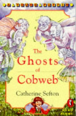 The Ghosts of Cobweb (Young Puffin Read: Sefton, Catherine