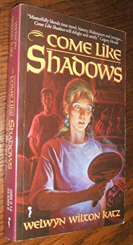 Come Like Shadows: Katz, Welwyn Wilton