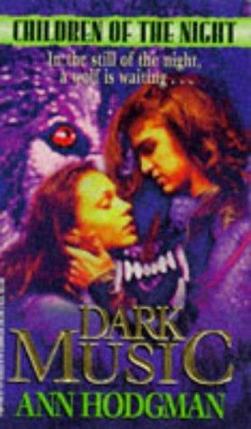 Dark Music (Children of the Night) (v.: Hodgman, Ann