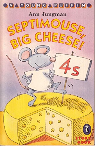 9780140364187: Septimouse, Big Cheese! (Young Puffin Story Books S.)