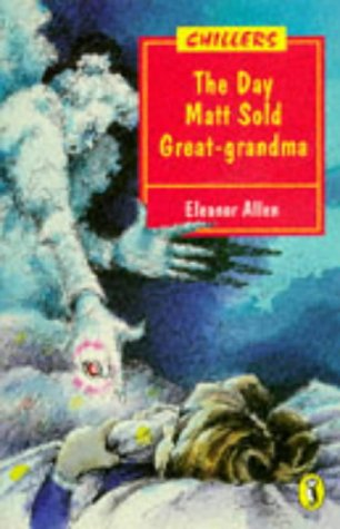9780140364316: Day Matt Sold Great-grandma (Chillers)
