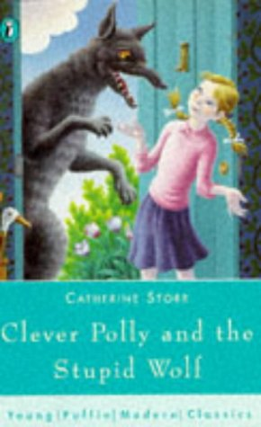 9780140364637: Puffin Modern Classics Clever Polly And The Stupid Wolf (Young Puffin Modern Classics)