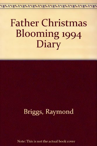 Father Christmas Blooming 1994 Diary: Briggs, Raymond