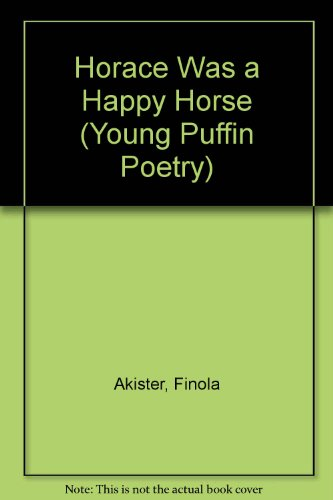 9780140364903: Horace Was a Happy Horse (Young Puffin Poetry)
