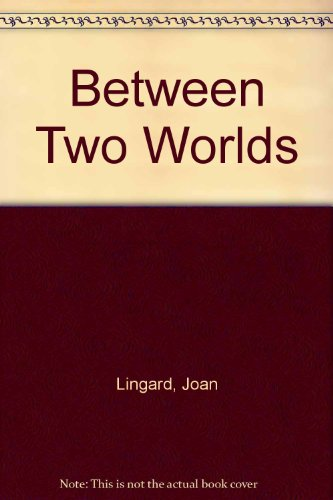 Between Two Worlds: Joan Lingard