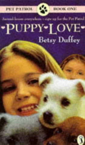 Puppy Love (Pet Patrol): Betsy Duffey