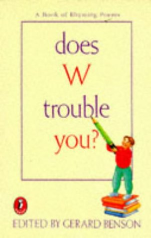 9780140365511: Does W Trouble You?: A Book of Rhyming Poems (Puffin poetry)