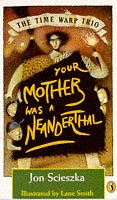 9780140366037: The Time Warp Trio: Your Mother Was a Neanderthal: Your Mother the Neanderthal