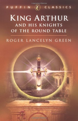 9780140366709: King Arthur and His Knights of the Round Table: