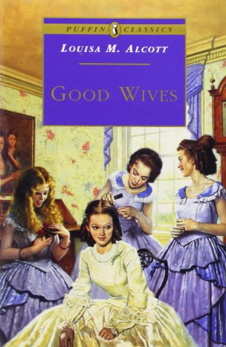 Good Wives: Little Women, Part 2 (Puffin: Louisa May Alcott