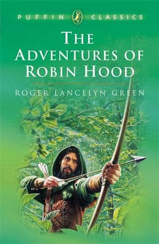 The Adventures of Robin Hood (Puffin Classics): Roger Lancelyn Green
